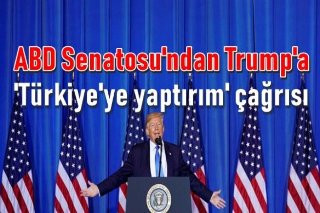 ABD Senatosu'ndan Trump'a 'Türkiye'ye yaptırım' çağrısı