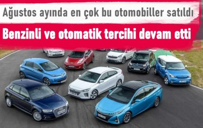 Ağustos'ta en çok bu otomobiller satıldı
