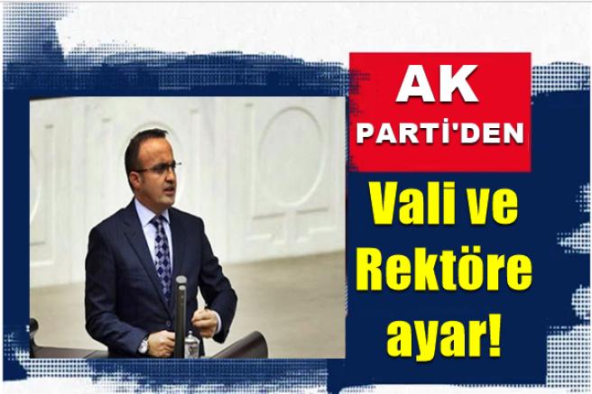 AK Parti'den Vali ve Rektöre ayar!