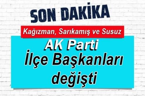 AK Parti Kağızman, Sarıkamış ve Susuz İlçe Başkanları değişti