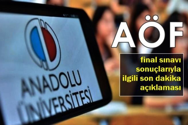 AÖF final sınavı sonuçlarıyla ilgili son dakika açıklaması