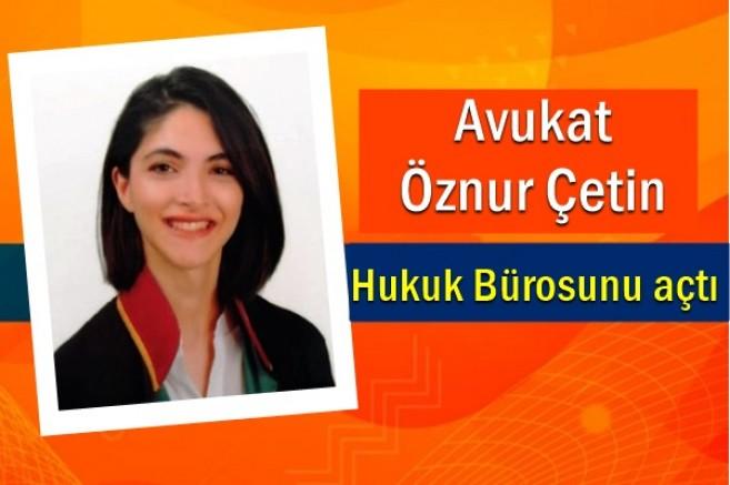 AVUKAT ÖZNUR ÇETİN İSTANBUL'DA OFİSİNİ AÇTI
