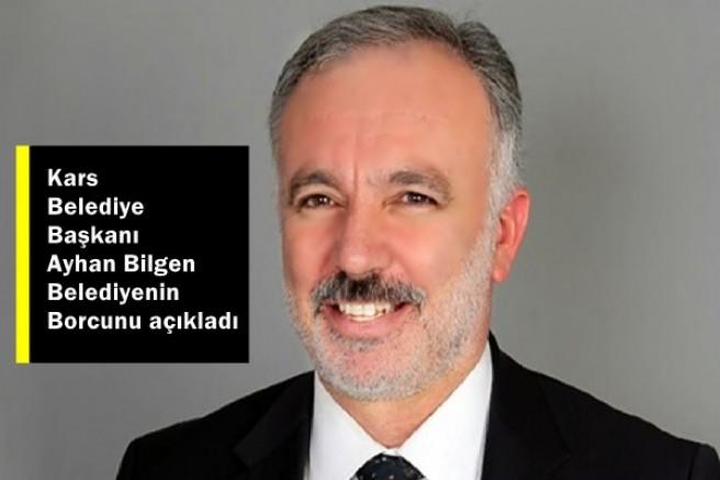 Ayhan Bilgen Kars Belediyesinin borcunu açıkladı