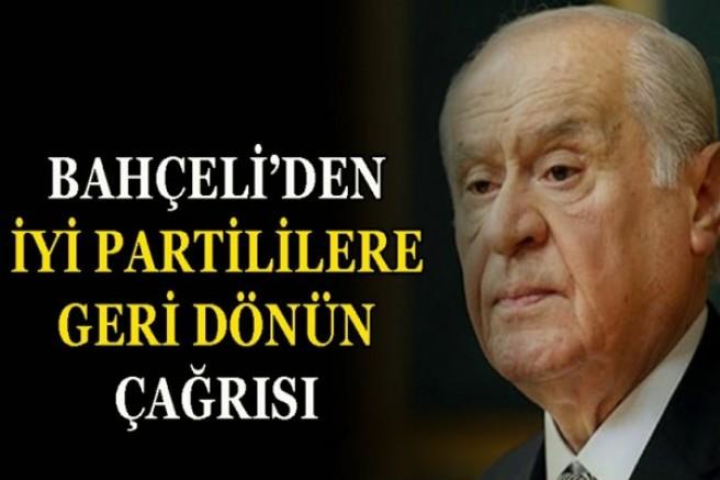 Bahçeli'den İYİ Parti'ye geri dönün çağrısı