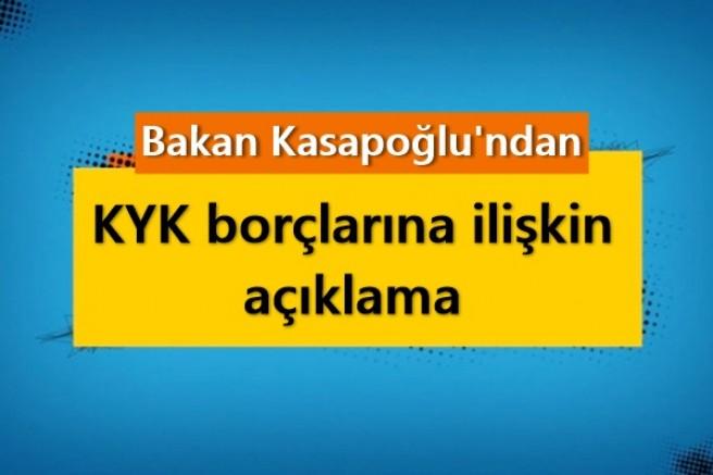 Bakan Kasapoğlu'ndan KYK borçlarına ilişkin açıklama
