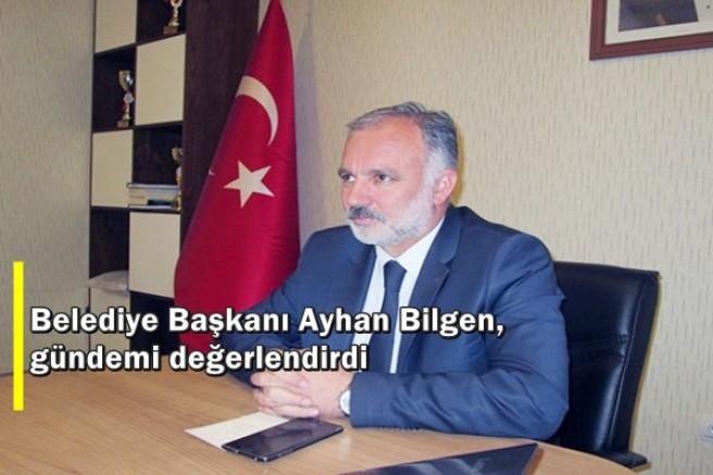 Belediye Başkanı Ayhan Bilgen, gündemi değerlendirdi