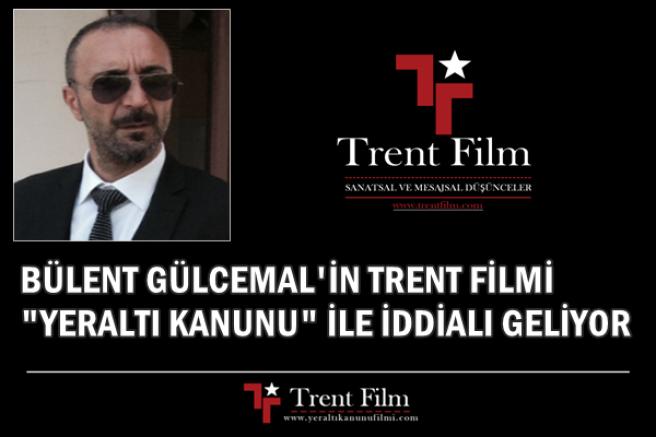 BÜLENT GÜLCEMAL'İN TRENT FİLM