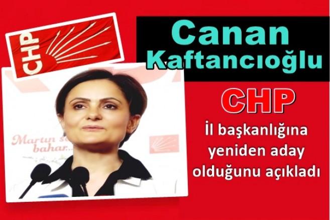 Canan Kaftancıoğlu il başkanlığına yeniden aday olduğunu açıkladı