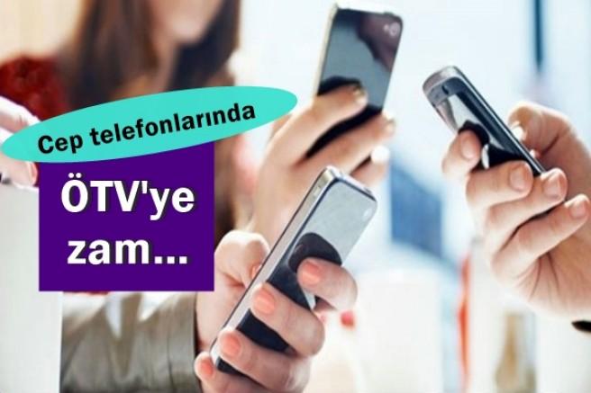 Cep telefonlarında ÖTV'ye zam