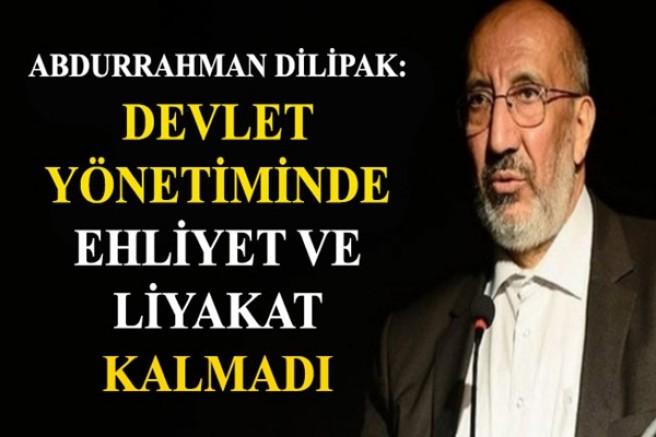 Dilipak'tan Devlet yönetiminde ehliyet ve liyakat açıklaması