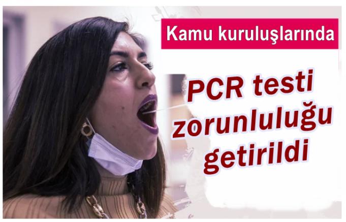 Kamu kuruluşlarında PCR testi zorunluluğu getirildi