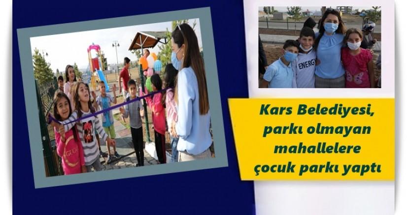 Kars Belediyesi, parkı olmayan mahallelere çocuk parkı yaptı