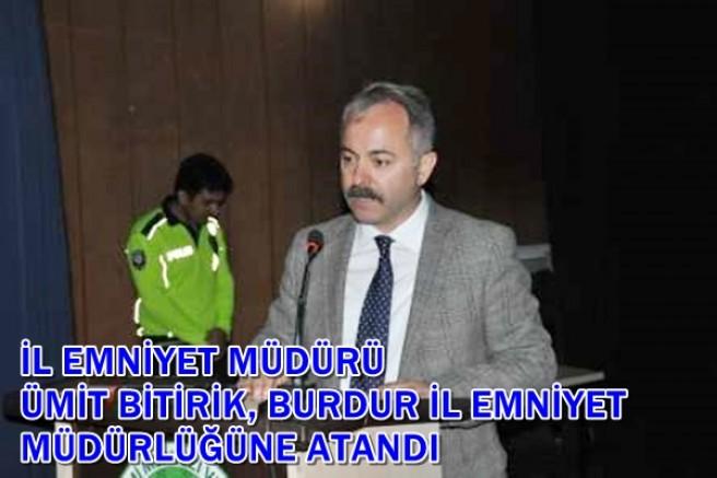 Kars Emniyet Müdürü Ümit Bitirik'in tayini Burdur'a çıktı