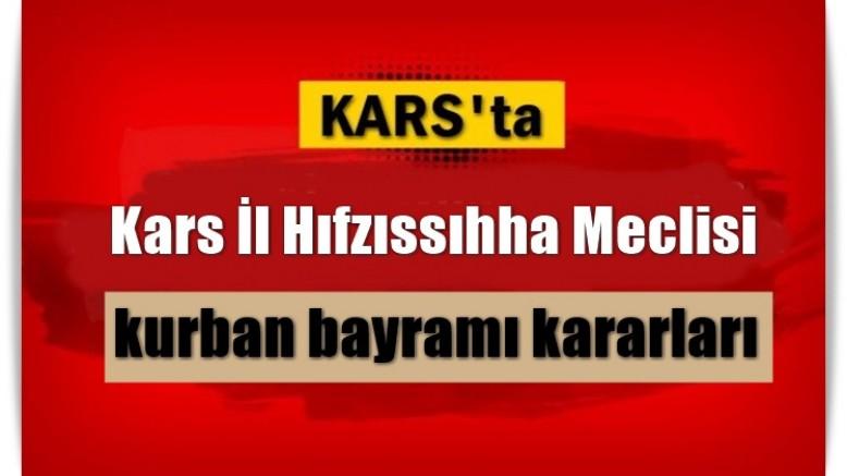 Kars İl Hıfzıssıhha Meclisi kurban bayramı kararları