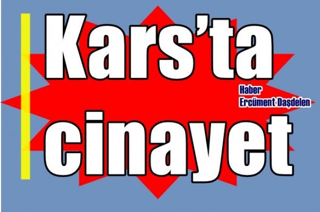 Kars'ta cinayet: 1 ölü