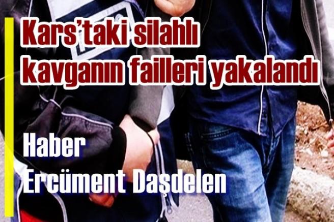 Kars'taki silahlı kavganın failleri yakalandı !