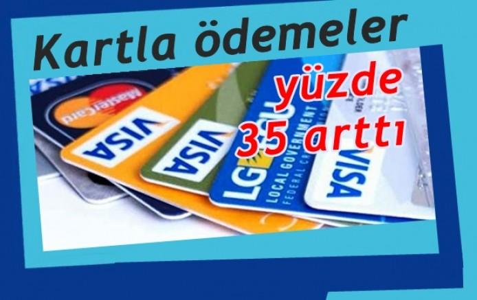 Kartla ödemeler yüzde 35 arttı