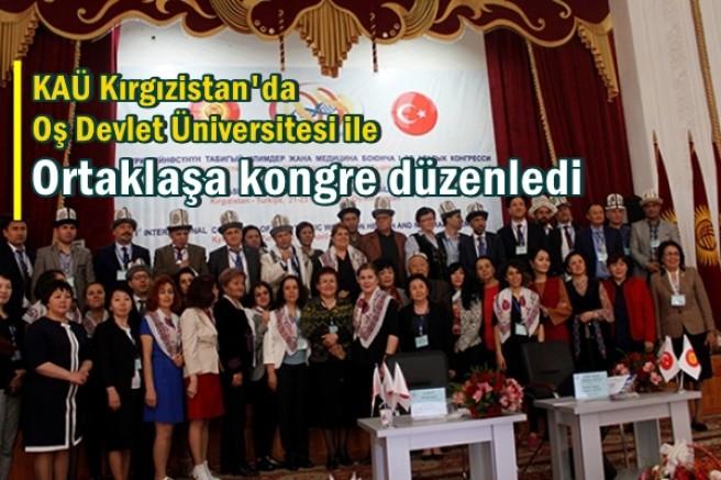 KAÜ Kırgızistan'da Oş Devlet Üniversitesi ile ortaklaşa kongre düzenledi