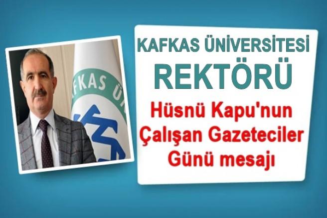 KAÜ Rektörü Hüsnü Kapu'nun Çalışan Gazeteciler Günü mesajı