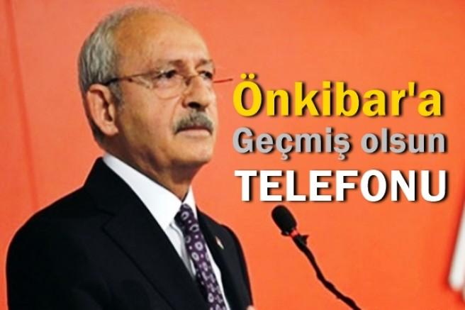 Kılıçdaroğlu'ndan Önkibar'a 'geçmiş olsun' telefonu