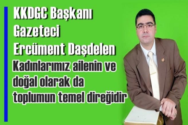 KKDGC Başkanı Daşdelen'in Dünya Kadınlar Günü mesajı