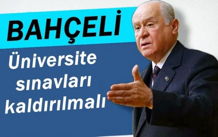 MHP Lideri Bahçeli: Üniversite sınavları kaldırılmalı