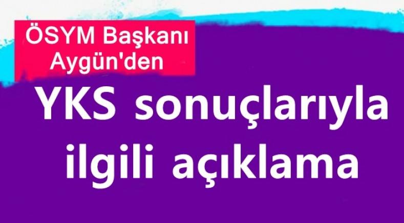 ÖSYM Başkanı Aygün'den YKS sonuçlarıyla ilgili açıklama