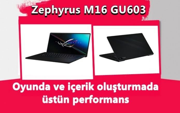 Oyunda ve içerik oluşturmada üstün performans Zephyrus M16 GU603