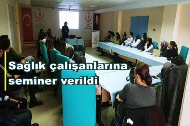 Sağlık çalışanlarına seminer verildi