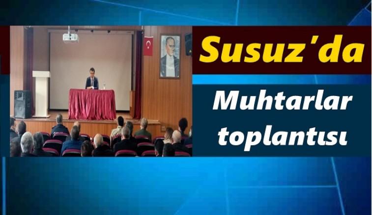 Susuz'da Muhtarlar toplantısı