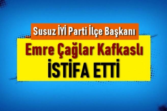 Susuz İYİ Parti İlçe Başkanlığında istifa