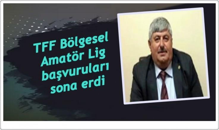 TFF Bölgesel Amatör Lig başvuruları sona erdi