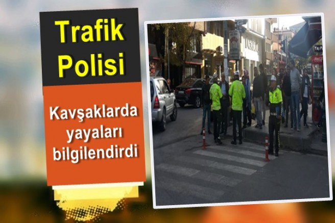 Trafik Polisi, kavşaklarda yayaları bilgilendirdi