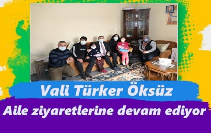 Vali Türker Öksüz, aile ziyaretlerine devam ediyor