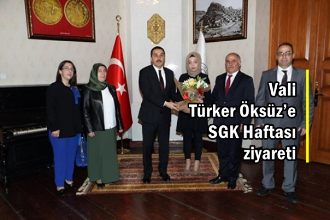 Vali Türker Öksüz'e SGK Haftası ziyareti